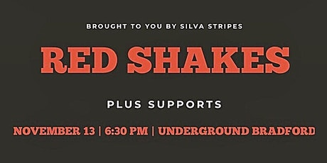 Red Shakes Plus Support at The Underground, Bradford tickets