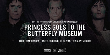 Princess Goes To The Butterfly Museum - Ulster Sports Club, Belfast tickets