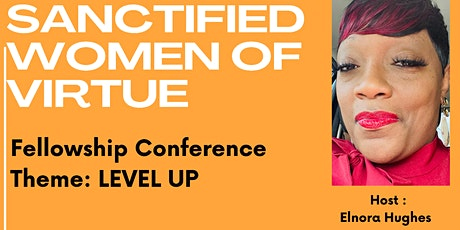 Sanctified Women Of Virtue-Fellowship Conference 2022 tickets