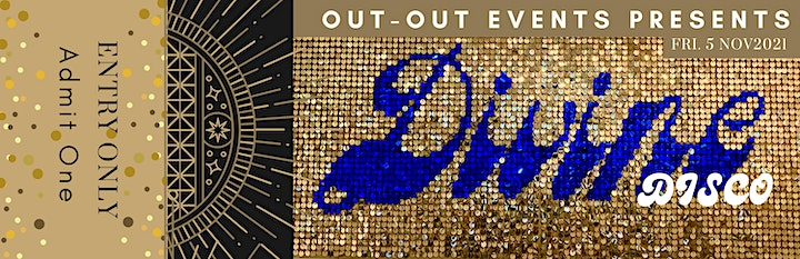 'OUT OUT' EVENTS Present: A Glittering Decadent Divine Disco image