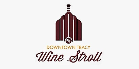 Downtown Tracy Wine Stroll 2021 tickets