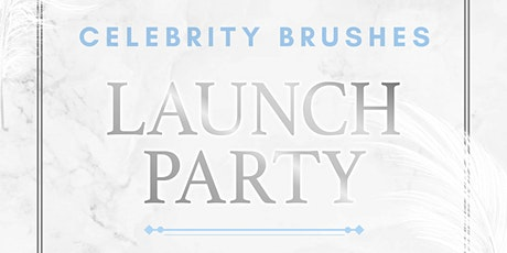 Celebrity Brushes Launch Party/After Party tickets