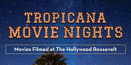 Tropicana Movie Nights - Movies filmed at The Hollywood Roosevelt tickets