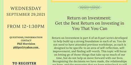 Return on Investment: Get the Best Return on Investing in You that You Can tickets