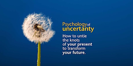 Psychology of Uncertainty tickets
