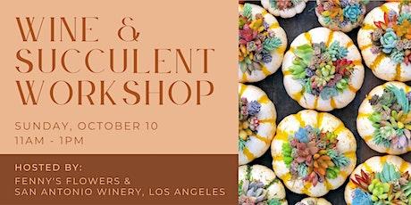 Wine & Succulent Event @ San Antonio Winery, Los Angeles tickets