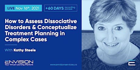 How to Assess Dissociative Disorders & Conceptualize Treatment Planning tickets