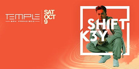 Shift K3y at Temple SF tickets