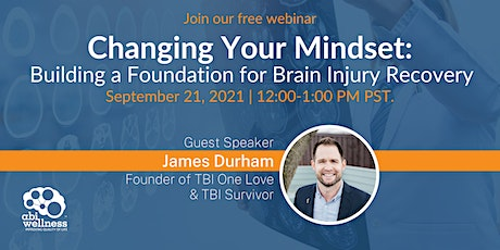 Changing Your Mindset: Building a Foundation for Brain Injury Recovery tickets