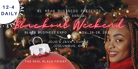 2nd Annual Blackout Weekend (Black Business Expo) tickets