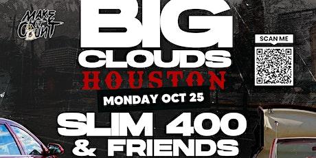 Big Clouds Houston Slim 400 & Friends tickets