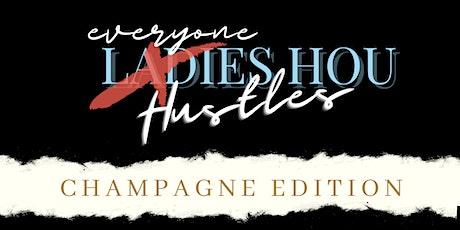 Everyone Hou Hustle Champagne Edition tickets