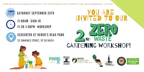 Park Rx 2nd Zero Waste Gardening Workshop- Bayview tickets