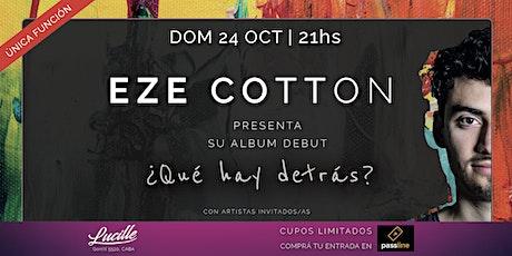 EZE COTTON presenta su album debut ¿Qué Hay Detrás? entradas
