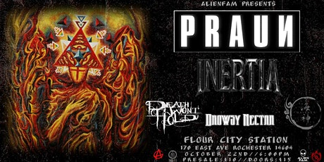 AlienFam Presents: PRAUN with Inertia, Death Wont Hold, and more tickets