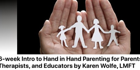 6-week Intro to Hand in Hand Parenting for Parents, Therapists, & Educators tickets