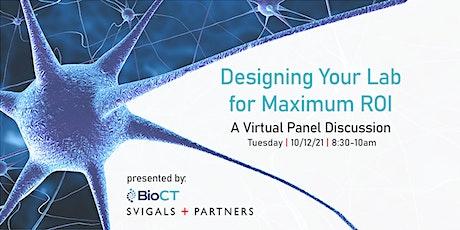 Designing Your Lab for Maximum ROI tickets