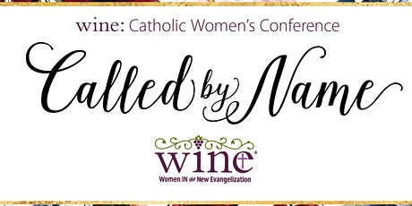 """West Texas WINE: Women's Conference: """"Called by Name"""" tickets"""