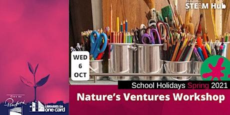 Spring School Holidays: Nature's Ventures  Workshop tickets