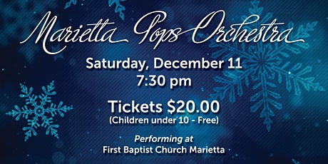 Marietta Pops Orchestra Holiday concert 7:30pm on Dec. 11, 2021 tickets