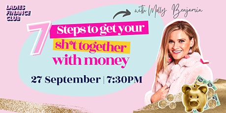 7  Steps To Get Your Money Sh*t Together! biglietti