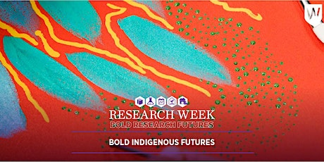 Bold Indigenous Futures - A Western Sydney University Research Week event tickets