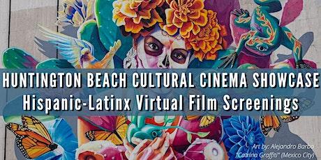 HB Cultural Cinema Showcase: Hispanic-Latinx Virtual Screenings tickets