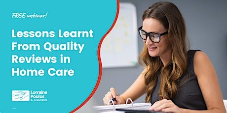 Lessons Learnt From Quality Reviews in Home Care - FREE webinar tickets