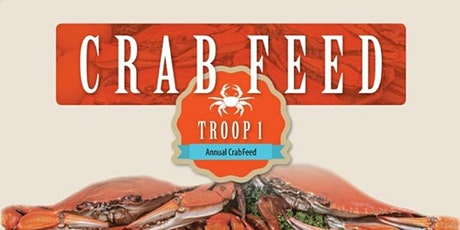 Troop One's Annual Crab Feed 2022 tickets