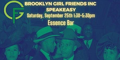 The Brooklyn Girl Friends®, Inc.  Speakeasy tickets