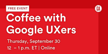 GA Webinar | Coffee with Google UXers tickets
