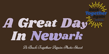 A Great Day in Newark (Back Together Again photo shoot) tickets