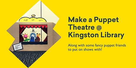 Make a Puppet Theatre @ Kingston Library tickets
