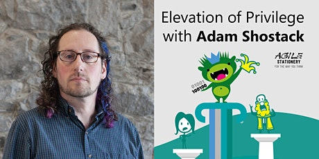 Play Elevation of Privilege Threat Modeling with Inventor Adam Shostack tickets