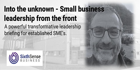 Into the unknown - Small Business Leadership from the front tickets