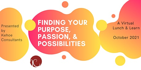 Finding Your Purpose, Passion, and Possibilities tickets