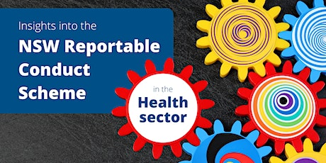 NSW Reportable Conduct Scheme in the HEALTH sector tickets
