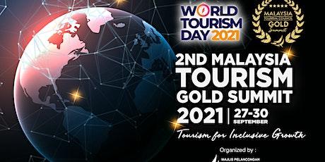 2nd Malaysia Tourism Gold Summit 2021 tickets