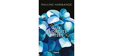 Aux endroits brisés // Rencontre avec Pauline Harmange billets