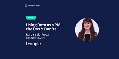 Webinar: Using Data as a PM - the Dos & Don'ts by Google Product Leader tickets
