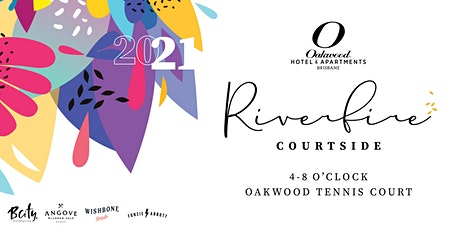 2021 Riverfire Courtside at Oakwood Hotel & Apartments tickets