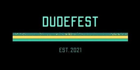 DudeFest tickets