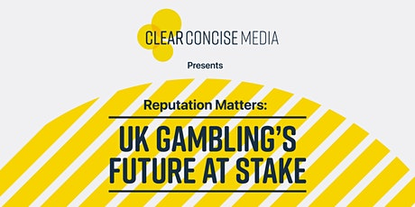 Reputation Matters: UK Gambling's Future at Stake tickets