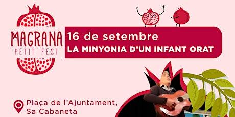 LA MINYONIA D'UN INFANT ORAT - Magrana Petit Fest tickets