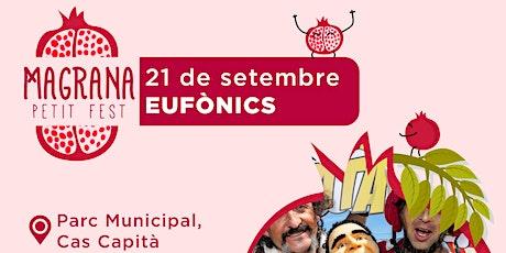 EUFÒNICS - Magrana Petit Fest entradas