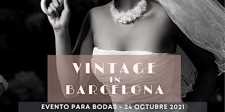 Vintage in Barcelona - Evento exclusivo y privado bodas 2022 - 2023 entradas