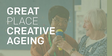 Great Place GM Online Conference: Creative Ageing tickets