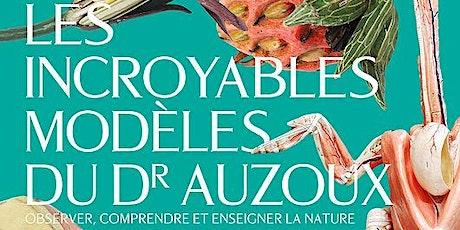Départ campus Santé-exposition Les incroyables modèles du Dr Auzoux billets
