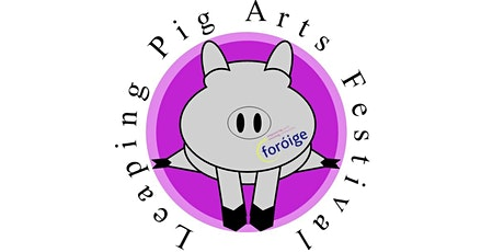 Leaping Pig Youth Arts Festival tickets
