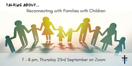 Talking about.... reconnecting with families with children tickets